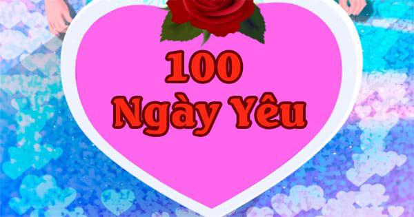 Mừng 100 ngày yêu nhau